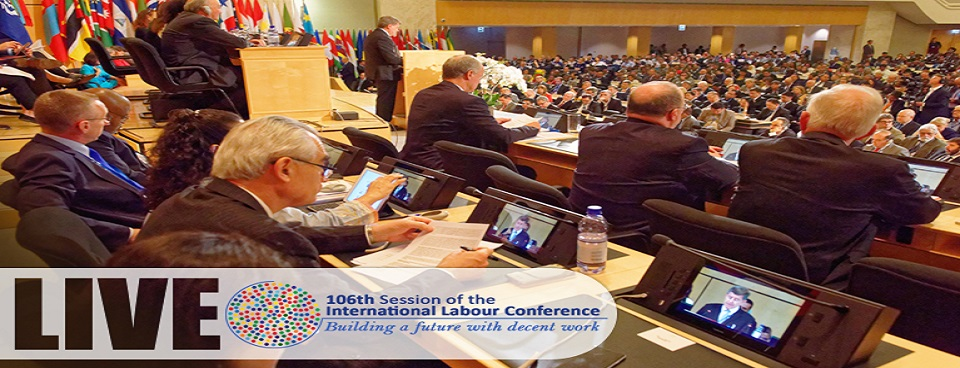 ILO Hosts the 106th Session of the International Labour Conference